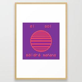 El Sol Saladrá Mañana (The Sun Will Come Out Tomorrow) Framed Art Print