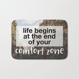 Life begins at the end of your comfort zone. Bath Mat