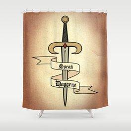 Speak Daggers Shower Curtain