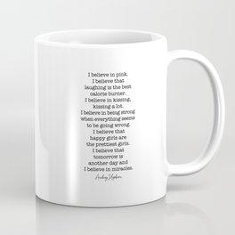 I Believe In Pink. I Believe That Laughing Is the Best Calorie Burner-Audrey Hepburn Coffee Mug