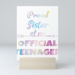 Proud Sister of an Official Teenager, 13th B-Day Party Gift Mini Art Print