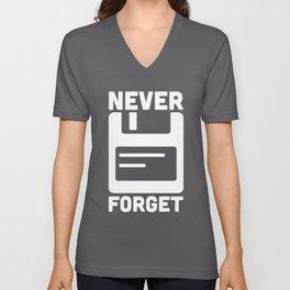 Never Forget Floppy Disk Geek Quote Unisex V-Neck