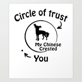 Circle of trust my Chinese Crested. Art Print