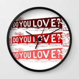 Do you love? Wall Clock