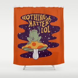 Nothing Matters Frog Shower Curtain