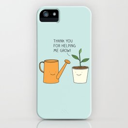 Thank you for helping me grow! iPhone Case