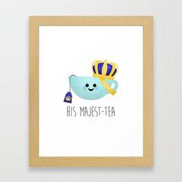 His Majest-tea Framed Art Print
