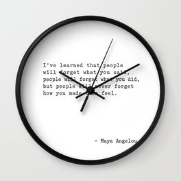 Maya Angelou I've Learned that people will forget Wall Clock