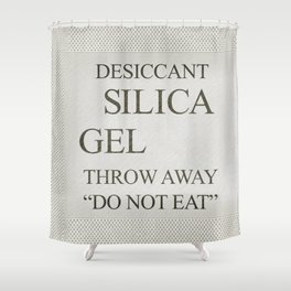 Silica Gel Packet - Funny Unique Fashion Industrial Do Not Eat Dessicant Throw Away Design Shower Curtain