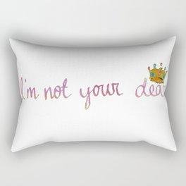 i'm not your dear Rectangular Pillow