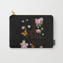 I FEEL YOU Carry-All Pouch