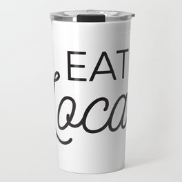 Eat Local Support Local Restaurants Diners Dives with this Foodie Typography T-shirt Apparel Travel Mug