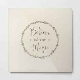 believe in the magic Metal Print