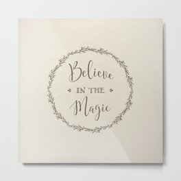 believe in the magic Metal Print