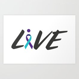 Live suicide prevention awarness Art Print