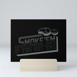 BBQ Smoke Em If You Got Em Shirt Gift Mini Art Print