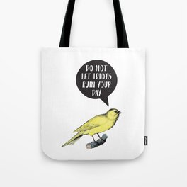 Yellow Bird Canary Funny Motivational Quote Tote Bag