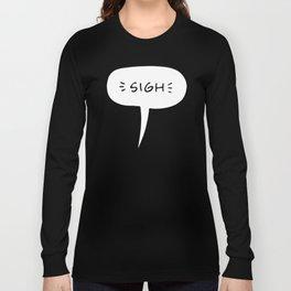 Sigh Long Sleeve T-shirt
