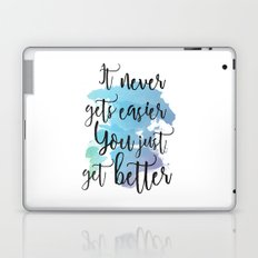 It Never Gets Easier You Just Get Better Watercolor  Laptop & iPad Skin