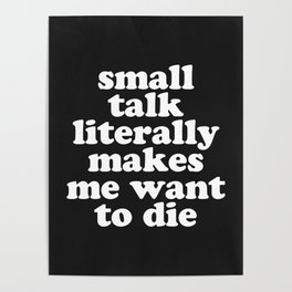 Small Talk Makes We Want To Die Offensive Quote Poster