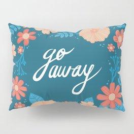 Floral Go Away Pillow Sham