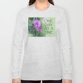 One Day at a Time Sweet Peas Long Sleeve T-shirt