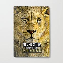 Until You Win Metal Print