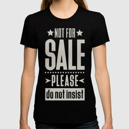 Not for Sale! T-shirt