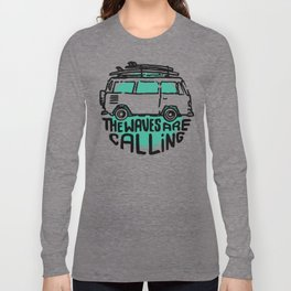The Waves are Calling Long Sleeve T-shirt