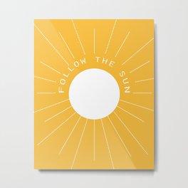 Follow the sun Metal Print