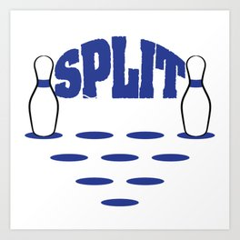 "A Nice Bowling Tee For Bowlers ""Split Happens"" T-shirt Design Scrab The Ball Pins Throw Straight Art Print"