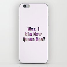 Was I the new QUEEN BEE? Quote from the movie Mean Girls iPhone & iPod Skin