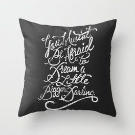 Dream a little bigger, darling... Throw Pillow