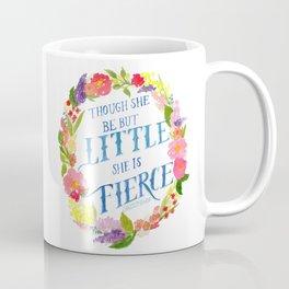 She is Little and Fierce  Coffee Mug