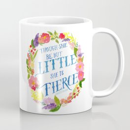 She is Little and Fierce  Coffee Mug