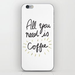 All You Need Is Coffee - Gold iPhone Skin