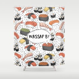 WASSAP B? Shower Curtain