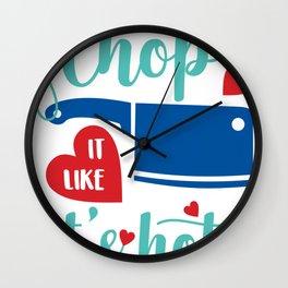 Chop It Like Its Hot Chef Wall Clock