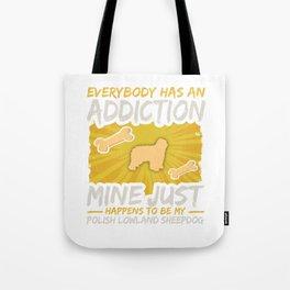 Polish Lowland Sheepdog  Funny Dog Addiction Tote Bag