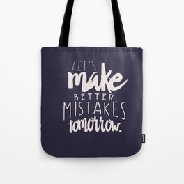 Let's make better mistakes tomorrow - motivation - quote - happiness - inspiration - Tote Bag