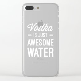 Vodka Awesome Water Funny Quote Clear iPhone Case