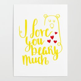 I love you Beary much shirt Poster