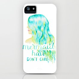 Mermaid Hair, Don't Care iPhone Case