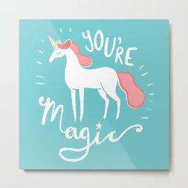 You're Magic Metal Print