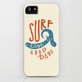Surf Days - Good Days iPhone Case