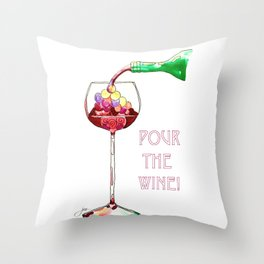 Pour the Wine! Throw Pillow