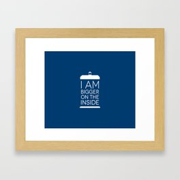 I Am Bigger On The Inside Framed Art Print