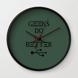 Geeks Do It Better Wall Clock