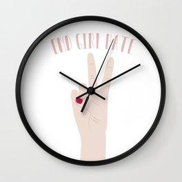 End Girl Hate Wall Clock