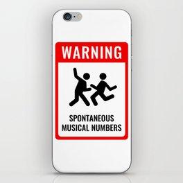 WARNING: Spontaneous Musical Numbers iPhone Skin